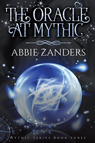 The Oracle at Mythic by Abbie Zanders