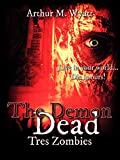 The Demon Dead: Tres Zombies (Book 1 of 2)