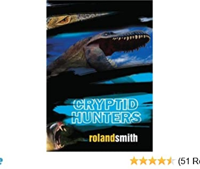 Cryptid Hunters Roland Smith  Amazon Com Books