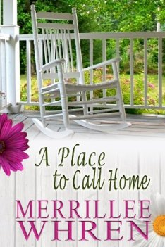 A Place to Call Home: Contemporary Christian Romance (Front Porch Promises Book 1) by [Whren, Merrillee]