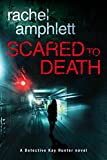 Scared to Death (Detective Kay Hunter crime thriller series Book 1)