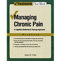 Managing Chronic Pain: A Cognitive-Behavioral Therapy Approach Workbook (Treatments That Work)