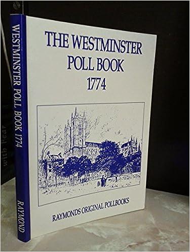 The Westminster poll book, 1774 (Raymonds original pollbooks)