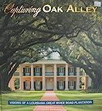 Capturing Oak Alley