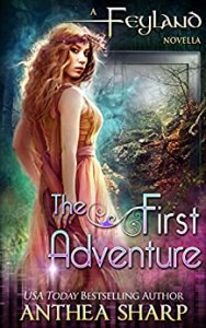 The First Adventure by Anthea Sharp