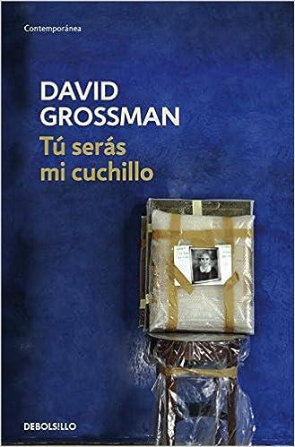 Tú serás mi cuchillo de David Grossman