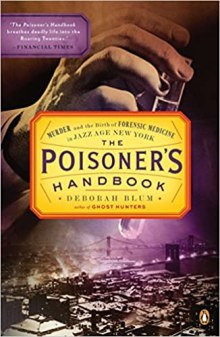 Image result for The Poisoner's Handbook: Murder and the Birth of Forensic Medicine in Jazz Age New York Reprint Edition