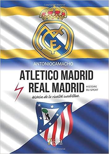 Atletico Madrid – Real Madrid : Histoire de la rivalité madrilène