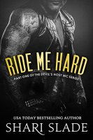 Ride Me Hard: A Biker Romance Serial (The Devil's Host Motorcycle Club Book 1) by [Slade, Shari]
