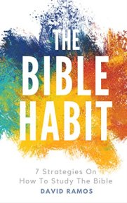 David Ramos author of The Bible Habit: 7 Strategies On How To Study The Bible