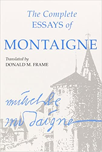 Montaigne Essays Donald Frame Pdf   Mistyhamel