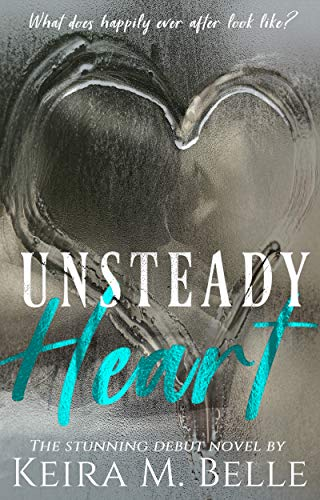 Unsteady Heart by [Belle, Keira M.]