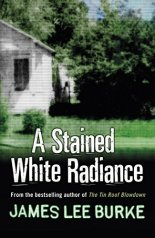 A Stained White Radiance (Dave Robicheaux) by [Burke, James Lee]