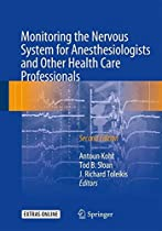 Monitoring the Nervous System for Anesthesiologists and Other Health Care Professionals