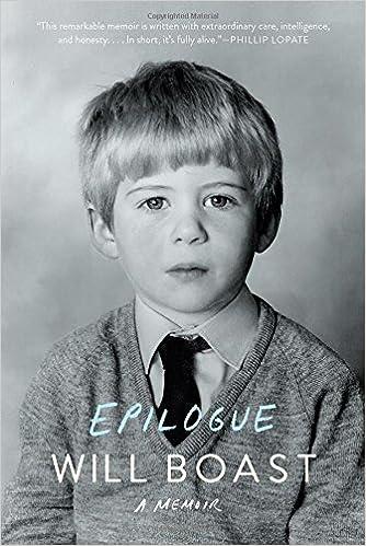 Epilogue: A Memoir: Boast, Will: 9781631490439: Amazon.com: Books