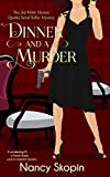 Dinner And A Murder: The 3rd Nikki Hunter Mystery (Nikki Hunter Mysteries)