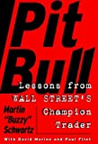 By Martin Schwartz - Pit Bull: Lessons from Wall Street's Champion Trader (1998-04-08) [Hardcover]