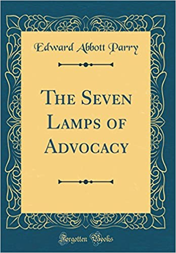 The Seven Lamps Of Advocacy Classic Reprint Amazon Co Uk Parry Edward Abbott 9780365459347 Books