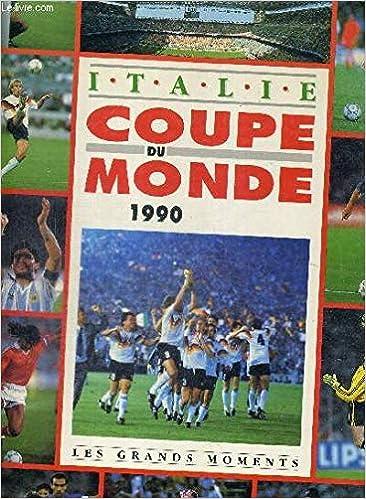 Italie, coupe du monde 1990 : Les Grands moments