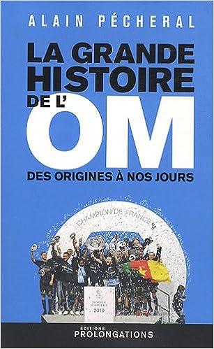 La grande histoire de l'OM
