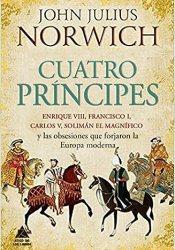 Cuatro príncipes (Ático Historia)