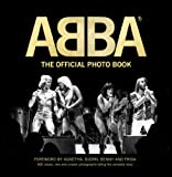 ABBA: The Official Photo Book: 600 Rare, Classic, and Unseen Photographs Telling the Complete Story