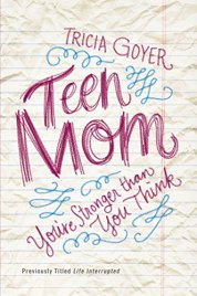 Teen Mom: You're Stronger Than You Think by [Goyer, Tricia]