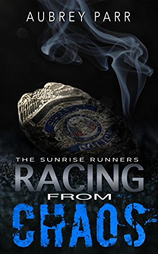 Racing From Chaos (Sunrise Runners Duology Book 2) by [Parr, Aubrey]