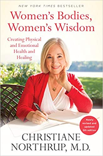 Women's Bodies, Women's Wisdom: Creating Physical and Emotional Health and Healing, 5th Edition