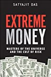 Extreme Money: Masters of the Universe and the Cult of Risk (Paperback)