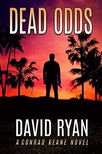 Dead Odds (Conrad Keane Book 1) by [Ryan, David]