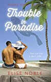 Trouble in Paradise (Trouble Series Book 1)