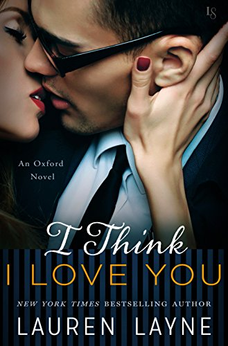 I Think I Love You: An Oxford Novel by [Layne, Lauren]