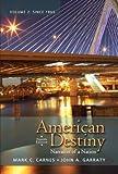 American Destiny: Narrative of a Nation, Volume  2 (4th Edition)