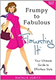 Frumpy to Fabulous: Flaunting It. Your Ultimate Guide to Effortless Style (Revised Edition)
