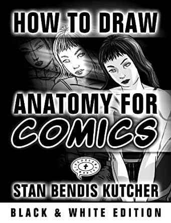 How to Draw Anatomy for Comics (B&W Saver): (132 Pages ...