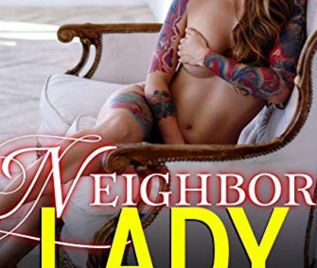 Neighbor Lady Taboo Erotic Stories For Women With Explicit Sex By Levine Evie