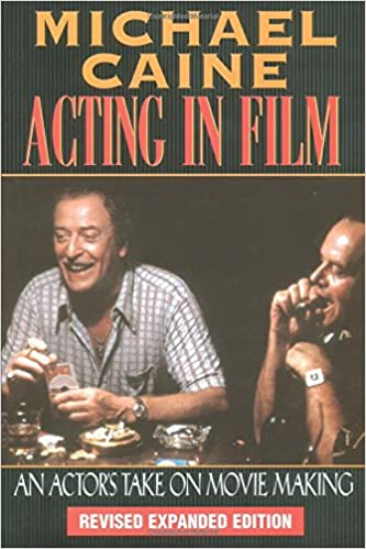 Download [PDF] Michael Caine - Acting in Film: An Actor's Take on ...