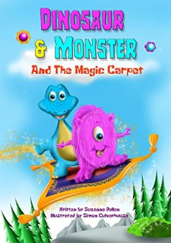 Dinosaur and Monster and The Magic Carpet (Dinosaur and Monster stories Book 1) by [Pollen, Suzanne]