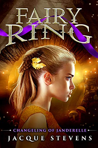 Fairy Ring: Changeling of Janderelle (Book Two) by [Stevens, Jacque]