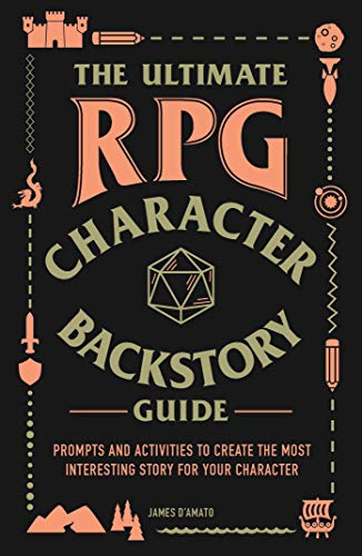 The Ultimate RPG Character Backstory Guide: Prompts and Activities to...