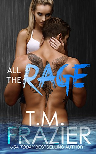 All the Rage by T.M. Frazier