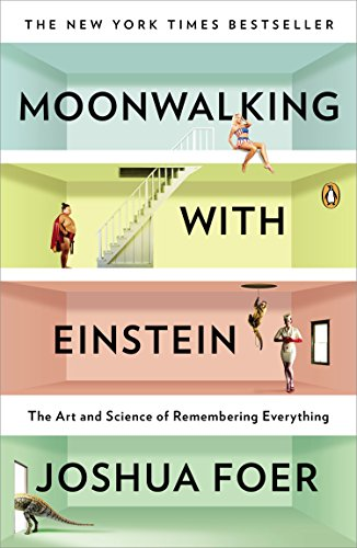 Moonwalking with Einstein: The Art and...