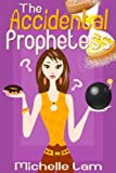 The Accidental Prophetess