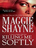 Killing Me Softly (Secrets of Shadow Falls Book 1)
