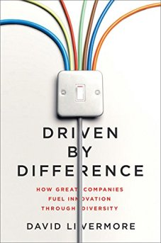 Driven by Difference: How Great Companies Fuel Innovation Through Diversity by [Livermore, David]