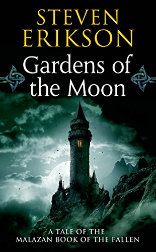 Gardens of the Moon: Book One of The Malazan...