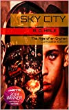 Sky City: The Rise of an Orphan (Complete Edition of the Biopunk Epic)