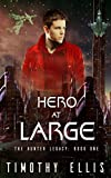 Hero at Large (The Hunter Legacy Book 1)