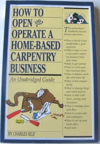 How to Open and Operate a Home-Based Carpentry Business: An ...